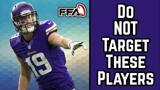 Players NOT to Target | 2018 Fantasy Football