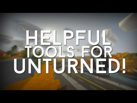 HELPFUL TOOLS to use for UNTURNED!