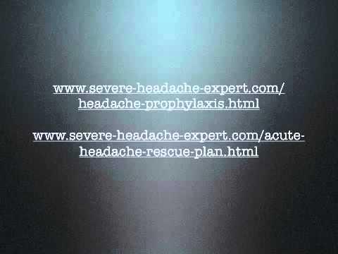 Six Steps You Must Take To Treat Severe Headache - Severe Headache Expert Series Intro