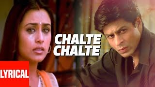 lyrical-chalte-chalte-title-song-shah-rukh-khan-rani-mukherjee