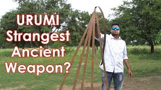 URUMI – A Bizarre Ancient Weapon from India