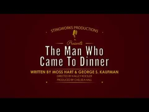 Stingworks Productions Presents: The Man Who Came To Dinner