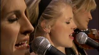 Dixie Chicks - Long Way Around (AOL Sessions) 2006