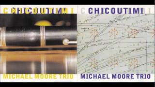Open, Still... - Michael Moore Trio