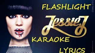 JESSIE J - FLASHLIGHT KARAOKE VERSION LYRICS