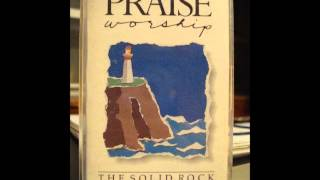 The Solid Rock  (Joseph Garlington - Worship Leader)