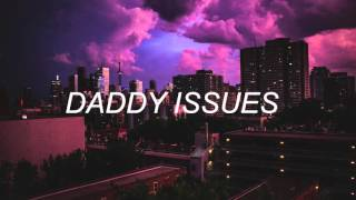 daddy issues - the neighbourhood (empty arena version)