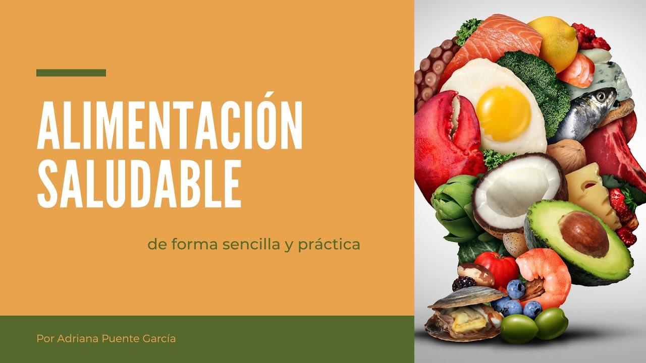 Alimentación saludable de forma sencilla y práctica  PLÁTICA ESPECIAL