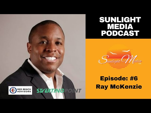 SMP: Sunlight Media Podcast Ep #6 Ray McKenzie