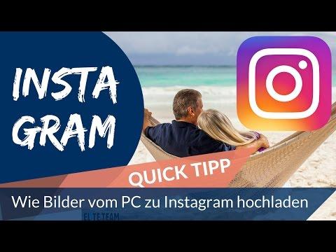 Instagram - Wie Bilder Vom PC Hochladen