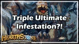 [Hearthstone] Triple Ultimate Infestation?!
