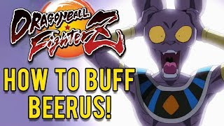 HOW TO BUFF BEERUS! - Dragon Ball FighterZ (My Opinion)