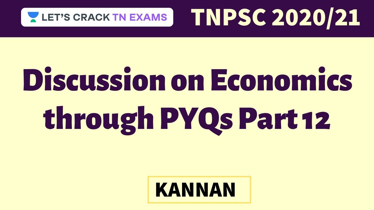 Discussion on Economics through PYQs Part 12 | TNPSC 2020/21 | Kannan