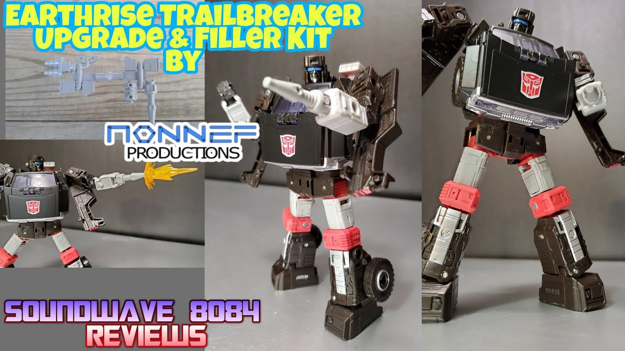 Nonnef Productions Upgrade & Filler Kit For Earthrise Trailbreaker Review by Soundwave 8084