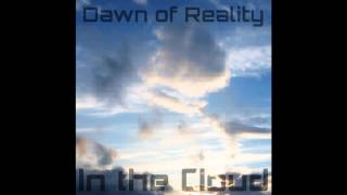 In the cloud - Dawn of Reality in the mix