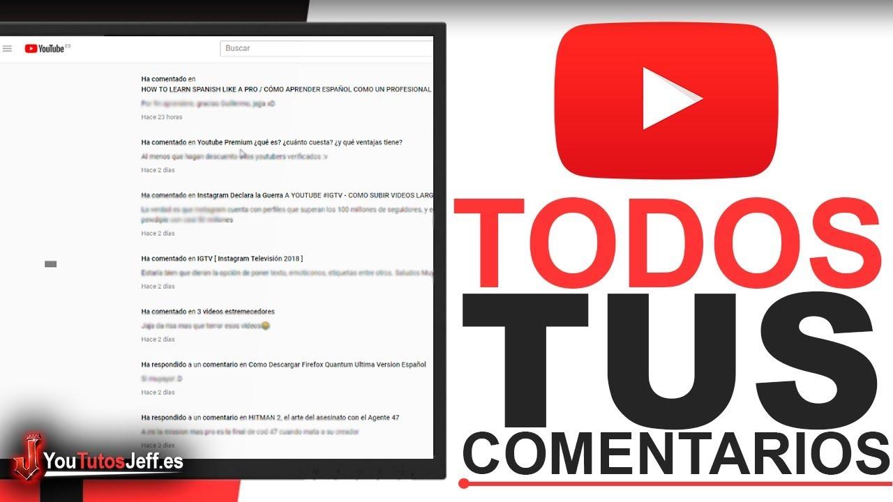 Como Ver Todos Mis Comentarios De Youtube Facil Y Rapido Youtube