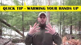 Quick Tip - Warming Your Hands