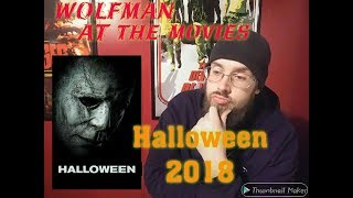 Halloween 2018 review/thoughts.  - Wolfman at the movies
