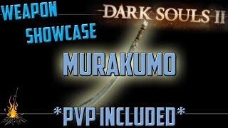 *Viewer Requested* Murakumo - Weapon Showcase for Dark Souls 2