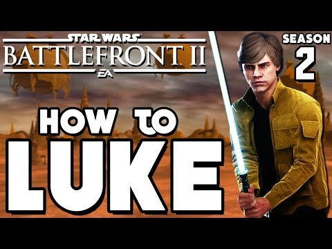 Star Wars Battlefront 2: How To Not Suck - Luke Skywalker UPDATED Hero Guide And Review