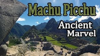 Machu Picchu - Ancient Marvel