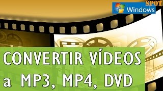 Convertir vídeos de Internet o tu PC a MP3, MP4, DVD, MKV