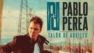 Pablo Perea - Talón de Aquiles (Videoclip Oficial)