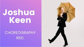 CHOREOGRAPHY REEL - Joshua Keen