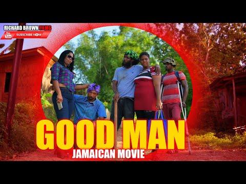 Good Man (Official Full Jamaican Movie)