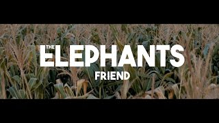 The Elephants Friend Official Music Video