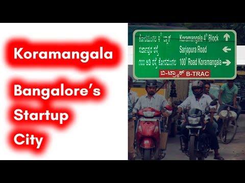 KORAMANGALA - Bengaluru's Startup city