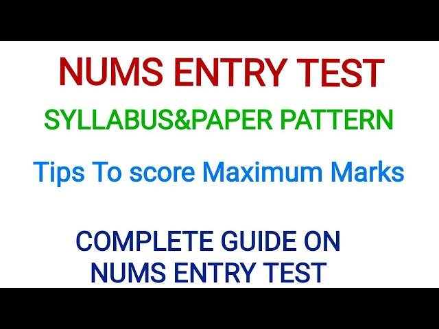 NUMS ENTRY TEST GUIDE-COMPLETE SYLLABUS & PAPER PATTERN OF NUMS - COMPLETE DETAILS OF NUMS TEST