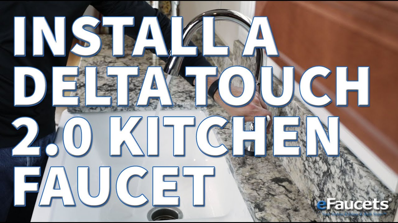 How To Install a Delta Touch 2.0 Kitchen Faucet | eFaucets.com ...