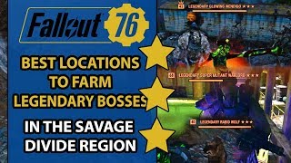 Fallout 76 Guide - Best LOCATIONS to FARM LEGENDARY Bosses in the Savage Divide Region