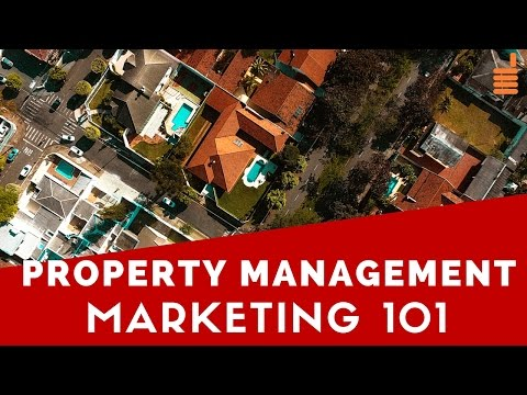Property Management Marketing 101 - The Comprehensive Guide to the Internet