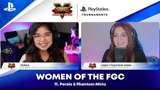 Women of the FGC - ft. Persia and Phantom Miria | PS CC