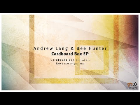 Andrew Lang & Bee Hunter - Cardboard Box (Original Mix) [PHW272]