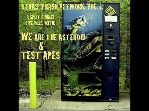 WE ARE THE ASTEROID/TEST APES:  TEXAS-TRASH NETWORK, VOL. 1