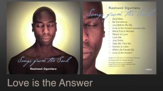 Rasheed Ogunlaru - Love is the Answer (ballad version)