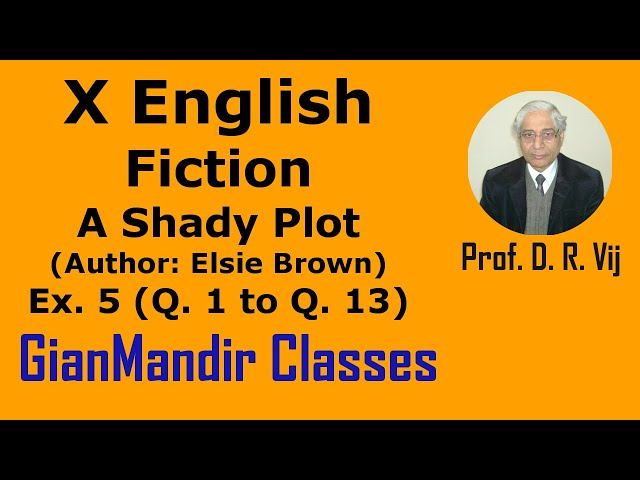 X English - Fiction - A Shady Plot (Author: Elsie Brown) Exer. 5(Qns. Ans.) by Puja Ma'am