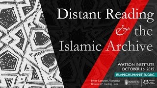 Distant Reading and the Islamic Archive - Session 3
