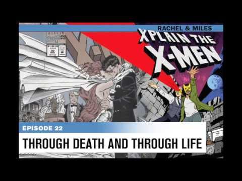 Rachel & Miles X-Plain The X-Men: Through Death and Through Life