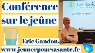 comment et pourquoi jeûner? Conférence Eric Gandon