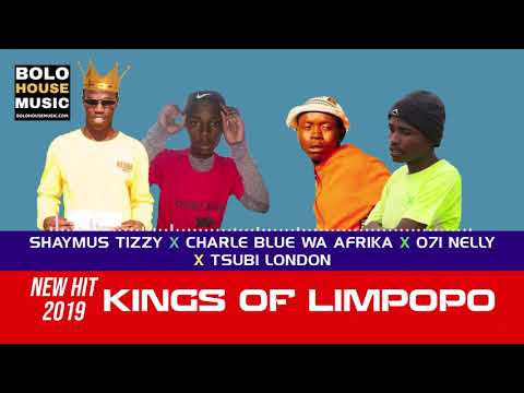 Shaymus Tizzy X Charle Blue Wa Afrika X 071 Nelly X Tsubi London Kings Of Limpopo