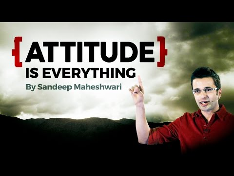 ATTITUDE is EVERYTHING - Motivational Video By Sandeep Maheshwari (Hindi)