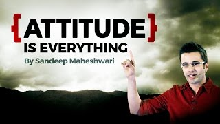 ATTITUDE towards LIFE  Inspirational Video By Sandeep Maheshwari (Hindi)
