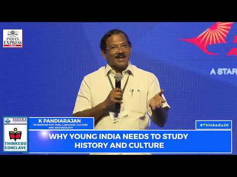 ThinkEDU 2020 - Why young India needs to study history and Culture ,Mafa Pandiarajan, TN Minister