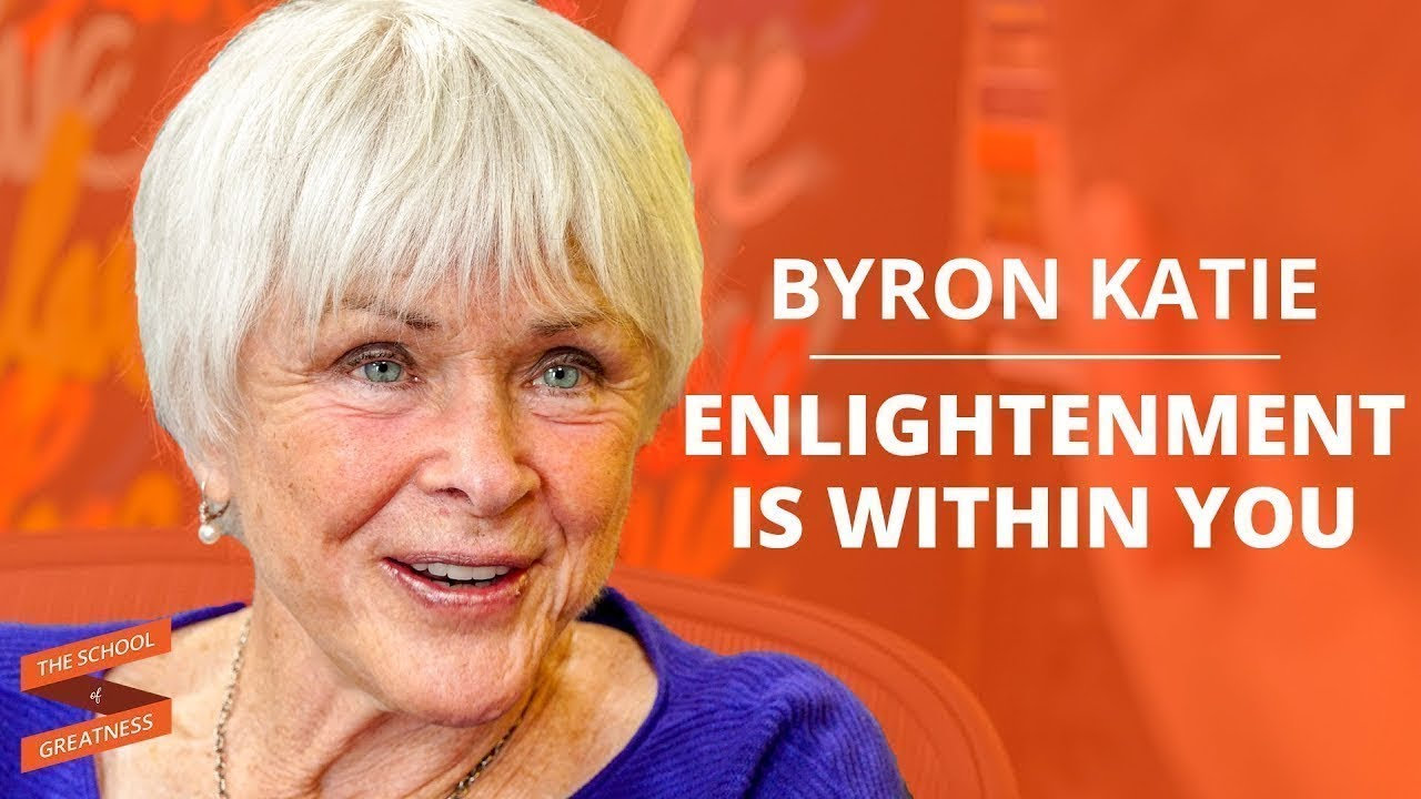 Byron Katie: Enlightenment Is Within You