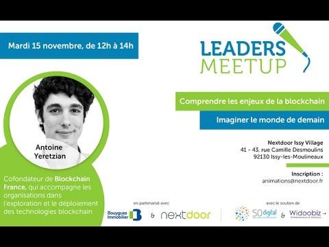 Rediffusion de Leaders MeetUp   Alexandre Stachtchenko   Blockchain France