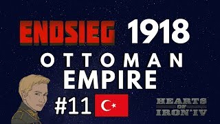 HoI4 - Endsieg - 1918 WW1 Ottoman Empire - #11 Artillery paves the way to greatness